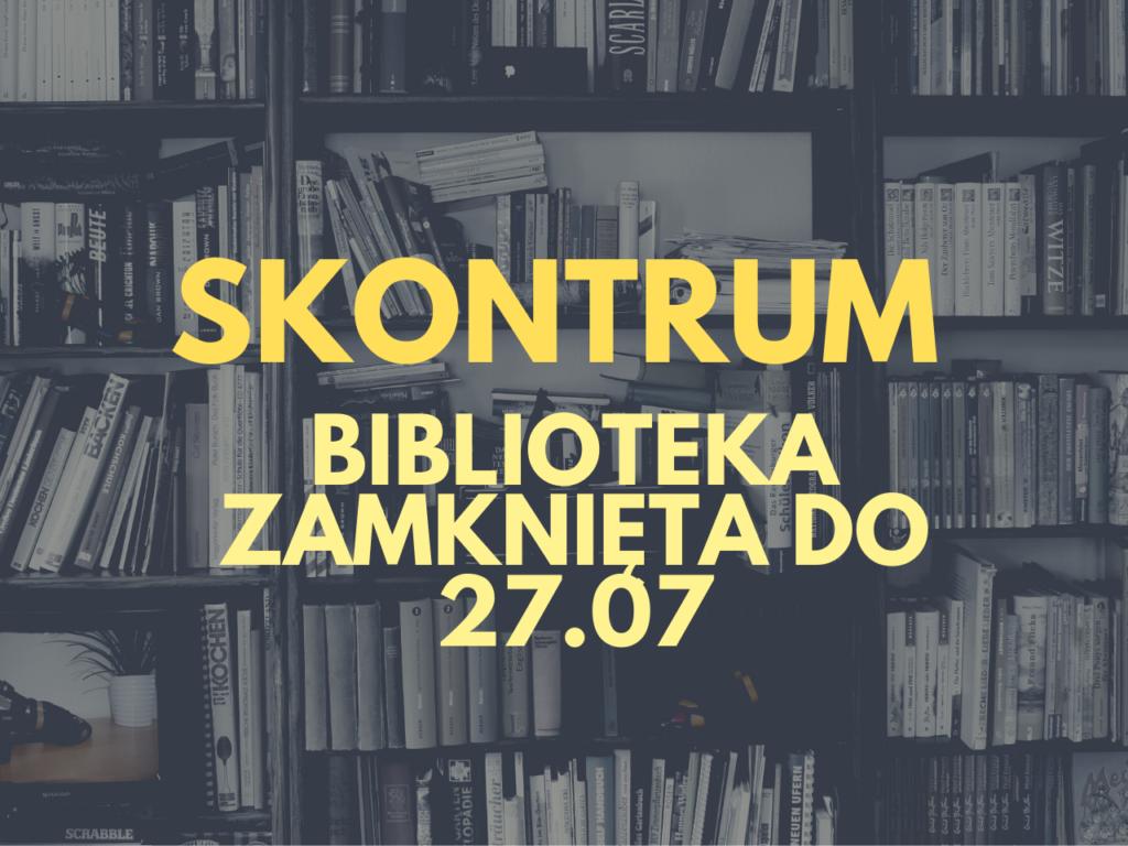 Skontrum w bibliotece w dniach 19-27.07 - biblioteka zamknięta